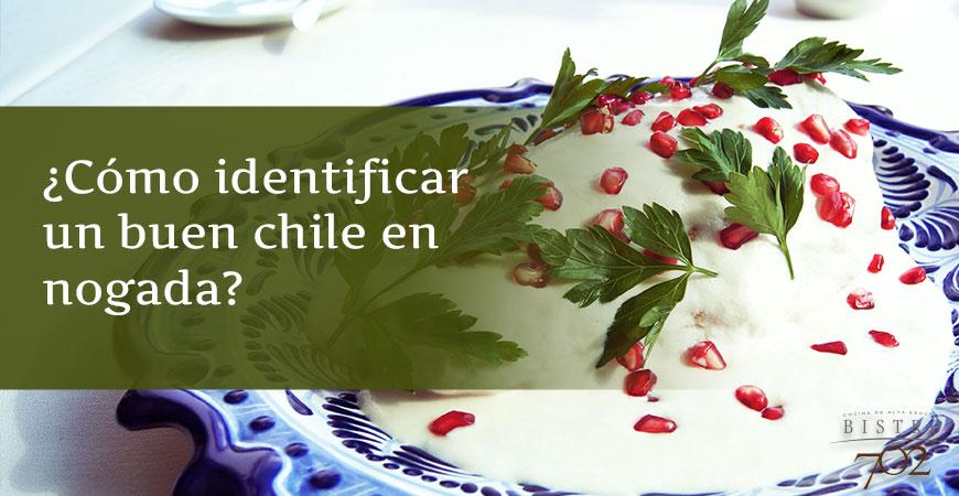 ¿Cómo identificar un buen chile en nogada?