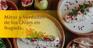 Mitos y Verdades de los Chiles en Nogada